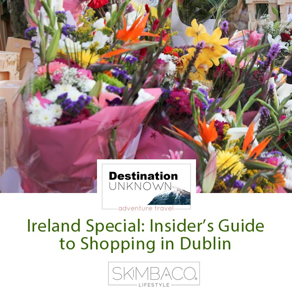 Where to shop in Dublin feature I @SatuVW I To Destination Unknown