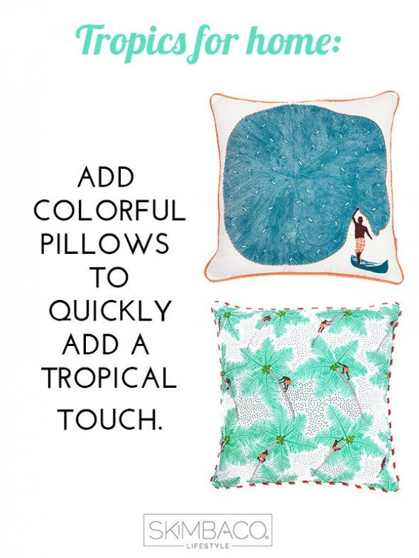 Easy way to get a tropical beach look for your home: add colorful tropics inspired pillows. Shop at SkimbacoShop.com